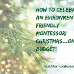 How to Celebrate an Environmentally Friendly Montessori Christmas pintest image.
