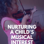 Nurturing a child's musical interest pinterest image.