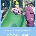 Toddler on slide. Why Good job is harmful pintertest image.