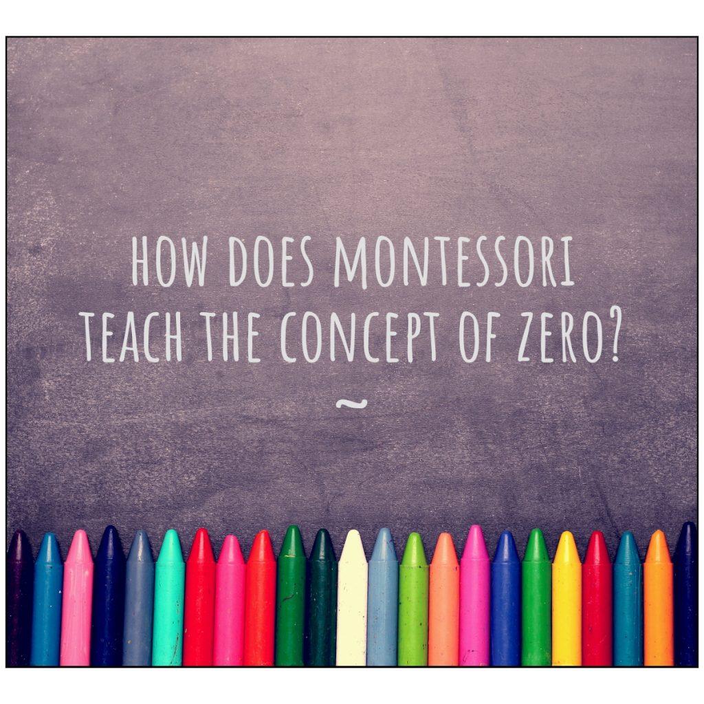 concept of zero in montesori