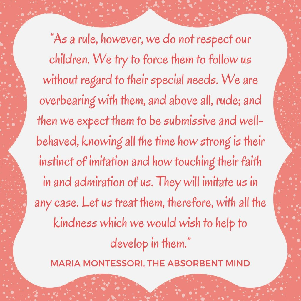 montessori quote respecting child and encouraging emotional intellengece