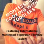 Montessori Cooking with Toddler Florence Taylor graphic.
