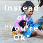 """What to Say Instead of """"You're Ok"""" Pinterest Graphic."""