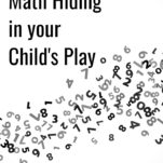 Math Hiding in your child's play pinterest.
