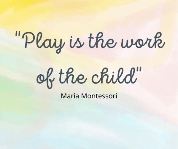 play is the work of the child Maria Montessori