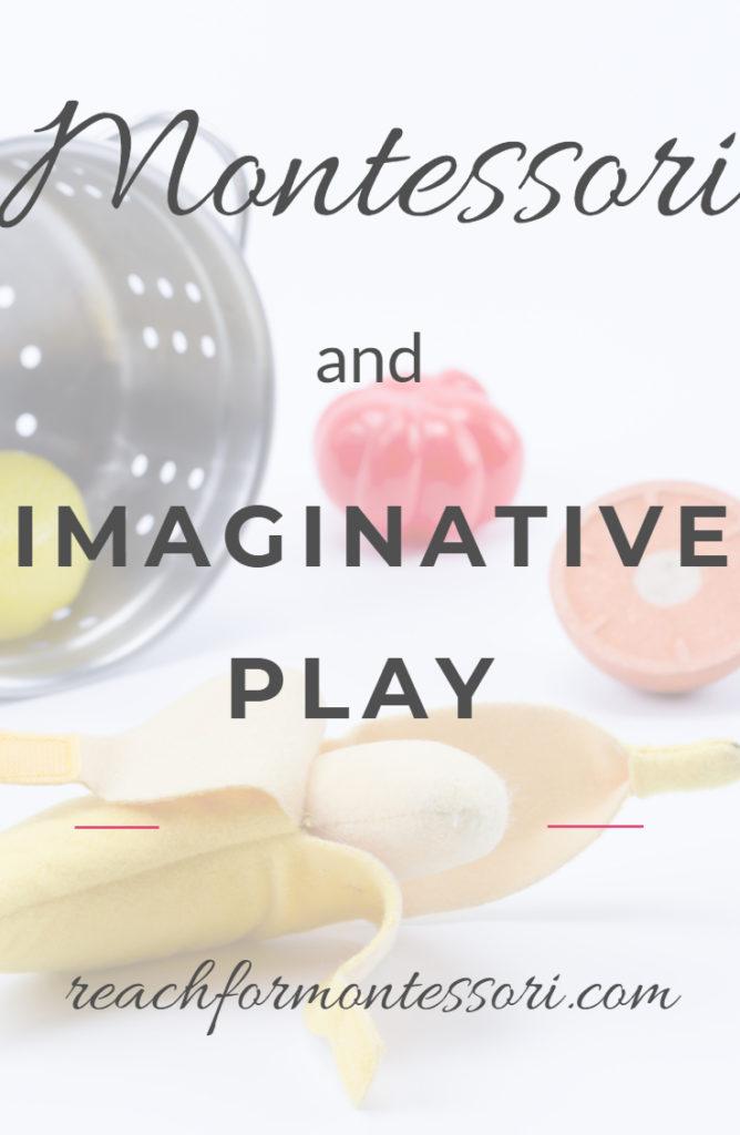 Montessori and Imaginative Play Pinterest graphic.