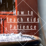 How to teach kids patience Pinterest image.