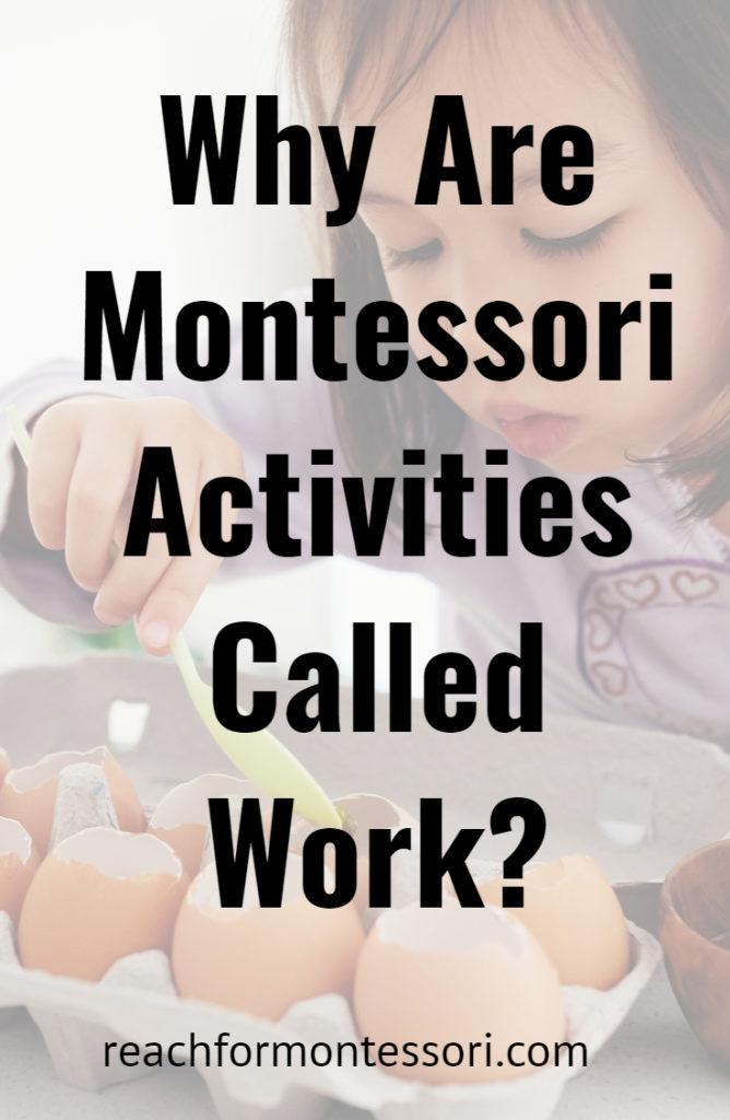Why are Montessori Activities Called Work?