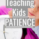 teaching kids patience pinterest image.
